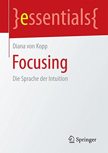 Focusing: Die Sprache der Intuition