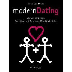 Modern Dating: Internet, SMS-Chat, Speed Dating & Co. - Neue Wege für die Liebe