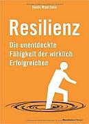 Resilienz: Die unentdeckte F�higkeit der wirklich Erfolgreichen � Denis Mourlane, 2012