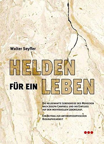 Walter Seyffer Helden für ein Leben