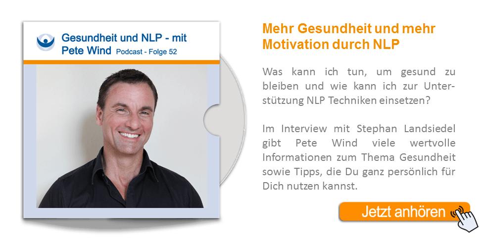 NLP Podcast 52: Gesundheit und NLP – Ein Interview mit NLP-Trainer Pete Wind