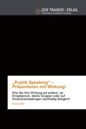 Publik Speaking – Präsentieren mit Wirkung