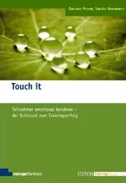 Touch it – Teilnehmer emotional berühren
