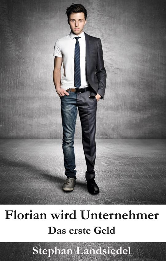 Florian wird Unternehmer - Das erste Geld